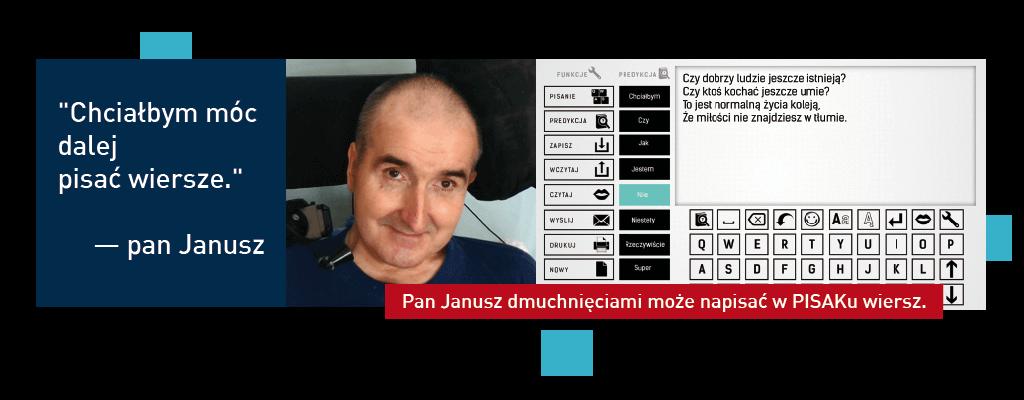 """""""Chciałbym móc dalej pisać wiersze."""" pan Janusz - pan Janusz dmuchnięciami może napisać w PISAKu wiersz."""